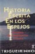 Portada de HISTORIA ESCRITA EN LOS ESPEJOS