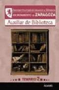 Portada de AUXILIAR DE BIBLIOTECA. PATRONATO MUNICIPAL DE EDUCACION Y BIBLIOTECAS AYUNTAMIENTO DE ZARAGOZA