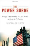 Portada de THE POWER SURGE: ENERGY, OPPORTUNITY, AND THE BATTLE FOR AMERICA'S FUTURE 1ST EDITION BY LEVI, MICHAEL (2013) HARDCOVER