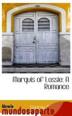 Portada de MARQUIS OF LOSSIE: A ROMANCE
