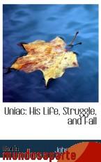 Portada de UNIAC: HIS LIFE, STRUGGLE, AND FALL