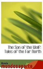 Portada de THE SON OF THE WOLF: TALES OF THE FAR NORTH