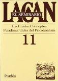 Portada de EL SEMINARIO DE JACQUES LACAN Nº 11: LOS CUATRO CONCEPTOS FUNDAMENTALES DEL PSICOANALISIS