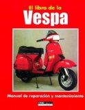 Portada de EL LIBRO DE LA VESPA: MANUAL DE REPARACION Y MANTENIMIENTO (TECNICO)