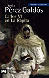 Portada de CARLOS VI EN LA RAPITA: EPISODIOS NACIONALES, 37/CUARTA SERIE