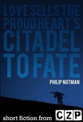 Portada de LOVE SELLS THE PROUD HEART'S CITADEL TO FATE