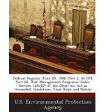 Portada de FEDERAL REGISTER JUNE 20, 1996: PART 3, 40 CFR PART 68, RISK MANAGEMENT PROGRAMS UNDER SECTION 112(R)(7) OF THE CLEAN AIR ACT AS AMENDED, GUIDELINES, FINAL RULES AND NOTICE (PAPERBACK) - COMMON
