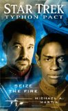 THE TYPHON PACT: SEIZE THE FIRE: STAR TREK