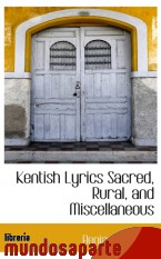 Portada de KENTISH LYRICS SACRED, RURAL, AND MISCELLANEOUS