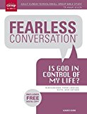 Portada de FEARLESS CONVERSATION: IS GOD IN CONTROL OF MY LIFE?: DISCUSSIONS FROM JOSHUA, RUTH, ESTHER BY GROUP PUBLISHING (2015-03-16)