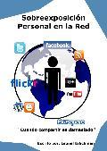 Portada de SOBREEXPOSICIÓN PERSONAL EN LA RED