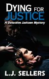 Portada de DYING FOR JUSTICE: A DETECTIVE JACKSON MYSTERY: 4