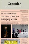 Portada de CREAMIER: CONTEMPORARY ART IN CULTURE:10 CURATORS, 100 CONTEMPORARY ARTISTS, 10 SOURCES