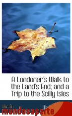 Portada de A LONDONER`S WALK TO THE LAND`S END; AND A TRIP TO THE SCILLY ISLES