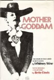 Portada de MOTHER GODDAM : THE STORY OF THE CAREER OF BETTE DAVIS / BY WHITNEY STINE ; WITH A RRUNNING CCOMMENTARY BY BETTE DAVIS
