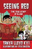 Portada de SEEING RED: THE TRUE STORY OF BLOOD