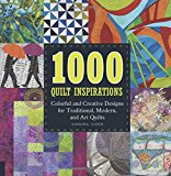 Portada de 1000 QUILT INSPIRATIONS: COLORFUL AND CREATIVE DESIGNS FOR TRADITIONAL, MODERN, AND ART QUILTS