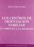 Portada de LOS CENTROS DE ORIENTACIÓN FAMILIAR: UN SERVICIO A LA SOCIEDAD