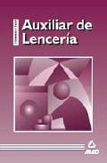 Portada de AUXILIAR DE LENCERIA TEMARIO GENERAL Y TEST