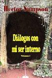 Portada de DIÁLOGOS CON MI SER INTERNO: VOLUMEN I: 1 (DILOGOS CON MIS SER INTERNO)