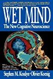 Portada de WET MIND: THE NEW COGNITIVE NEUROSCIENCE