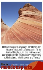 Portada de ATTRACTIONS OF LANGUAGE, OR A POPULAR VIEW OF NATURAL LANGUAGE: IN ALL ITS VARIED DISPLAYS, IN THE A
