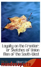 Portada de LOYALTY ON THE FRONTIER: OR SKETCHES OF UNION MEN OF THE SOUTH-WEST