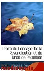 Portada de TRAITÉ DU BORNAGE: DE LA REVENDICATION ET DU DROIT DE RÉTENTION