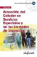 Portada de ACTUACION DEL CELADOR EN SERVICIOS ESPECIALES Y EN LAS UNIDADES DE URGENCIAS
