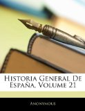 Portada de HISTORIA GENERAL DE ESPAA, VOLUME 21