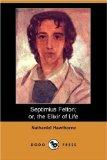 Portada de SEPTIMIUS FELTON; OR, THE ELIXIR OF LIFE (DODO PRESS)