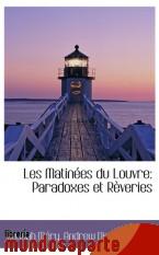 Portada de LES MATINÉES DU LOUVRE: PARADOXES ET RÈVERIES