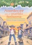 Portada de ATARDECER EN EL PUEBLO FANTASMA = GHOST TOWN AT SUNDOWN (CASA DEL ARBOL (PB))