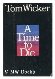 Portada de A TIME TO DIE / TOM WICKER