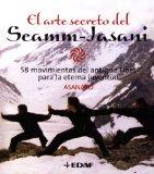 Portada de EL ARTE SECRETO DEL SEMM-JASANI: 58 MOVIMIENTOS DEL ANTIGUO TIBET PARA LA ETERNA JUVENTUD (PLUS VITAE)