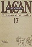 Portada de EL SEMINARIO, LIBRO 17. EL REVERSO DEL PSICOANALISIS