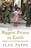 Portada de THE BIGGEST PRISON ON EARTH: A HISTORY OF THE OCCUPIED TERRITORIES: THE HISTORY OF THE ISRAELI OCCUPATION