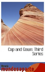 Portada de CAP AND GOWN: THIRD SERIES