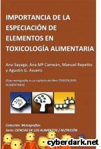 Portada de IMPORTANCIA DE LA ESPECIACIÓN DE ELEMENTOS EN TOXICOLOGÍA ALIMENTARIA - EBOOK
