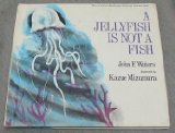 Portada de A JELLYFISH IS NOT A FISH (LET'S-READ-AND-FIND-OUT SCIENCE BOOK)