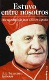 Portada de ESTUVO ENTRE NOSOTROS. MIS RECUERDOS DE JUAN XXIII EN ESPAÑA