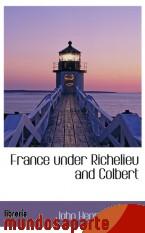 Portada de FRANCE UNDER RICHELIEU AND COLBERT