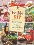 Portada de EDIBLE DIY: SIMPLE, GIFTABLE RECIPES TO SERVE AND SHARE