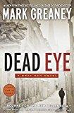Portada de DEAD EYE (A GRAY MAN NOVEL) BY MARK GREANEY (2013-12-03)