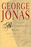 Portada de BEETHOVEN'S MASK: NOTES ON MY LIFE AND TIMES BY GEORGE JONAS (2005) PAPERBACK