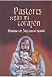 Portada de PASTORES SEGÚN MI CORAZÓN: HOMBRES DE DIOS PARA EL MUNDO (ENSAYO)