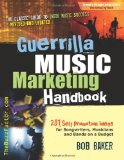 Portada de GUERRILLA MUSIC MARKETING HANDBOOK: 201 SELF-PROMOTION IDEAS FOR SONGWRITERS, MUSICIANS & BANDS ON A BUDGET (REVISED & UPDATED)
