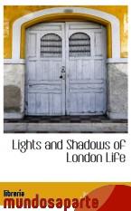 Portada de LIGHTS AND SHADOWS OF LONDON LIFE