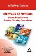 Portada de EJEMPLOS DE MEMORIA: PERSONAL FACULTATIVO DE ATENCION PRIMARIA Y ESPECIALIZADA