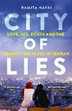 Portada de CITY OF LIES: LOVE, SEX, DEATH AND THE SEARCH FOR TRUTH IN TEHRAN BY RAMITA NAVAI (11-JUN-2015) PAPERBACK